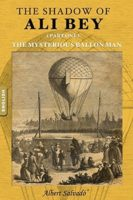 Albert Salvadó: The Mysterious Balloon Man (The Shadow of Ali Bey #1)