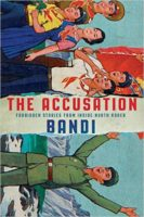 Bandi: The Accusation. Forbidden Stories from Inside North Korea