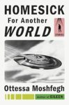Ottessa Moshfegh: Homesick for Another World
