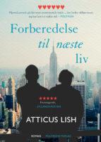 Atticus Lish: Forberedelse til næste liv