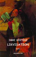 Imre Kertész: Likvidation