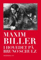 Maxim Biller: I hovedet på Bruno Schulz