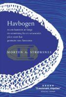 Morten A. Strøksnes: Havbogen eller Kunsten at fange en kæmpehaj fra en gummibåd på et stort hav gennem fire årstider