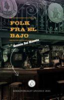 Antonio Dal Masetto: Folk fra el Bajo
