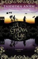 Tahmima Anam: A Golden Age