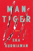 Eka Kurniawan: Man Tiger