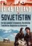 Erika Fatland: Sovjetistan – en rejse gennem Turkmenistan, Kasakhstan, Tadsjikistan, Kirgisistan og Usbekistan