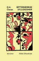 E. M. Cioran: Bitterhedens syllogismer