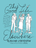 Vladimir Lorchenkov: The Good Life Elsewhere