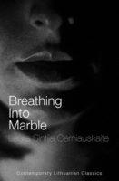 Laura Sintija Černiauskaitė: Breathing into Marble