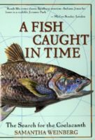 Samantha Weinberg: A Fish Caught in Time. The Search for the Coelacanth