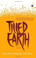 Manjushree Thapa: Tilled Earth