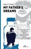 Evald Flisar: My Fathers Dreams