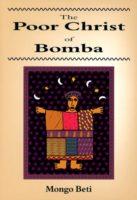 Mongo Beti: The Poor Christ of Bomba