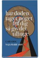 Naja Marie Aidt: Har døden taget noget fra dig så giv det tilbage – Carls bog