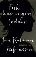 Jón Kalman Stefánsson: Fisk har ingen fødder