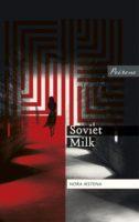 Nora Ikstena: Soviet Milk