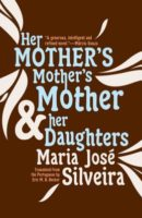 Maria José Silveira: Her Mother's Mother's Mother and her Daughters