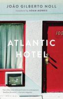 João Gilberto Noll: Atlantic Hotel