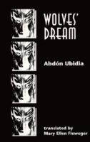 Abdón Ubidia: Wolves' Dream