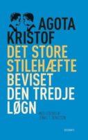 Ágota Kristóf: Det store stilehæfte. Beviset. Den tredje løgn