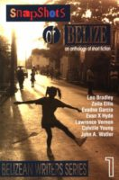 Michael D. Phillips (red.), Leo Bradley, Zoila Ellis, Evadne Garcia, Evan X. Hyde, Lawrence Vernon, Colville Young, John A. Walter: Snapshots Of Belize. An Anthology Of Short Fiction