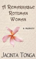 Jacinta Tonga: A Remarkable Rotuman Woman. A Memoir