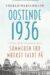 Volker Weidermann: Oostende 1936 - sommeren før mørket faldt på